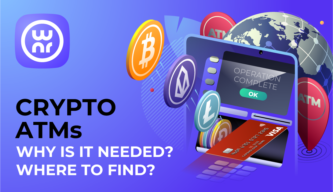 Crypto ATMs. Why is it needed? Where to find?